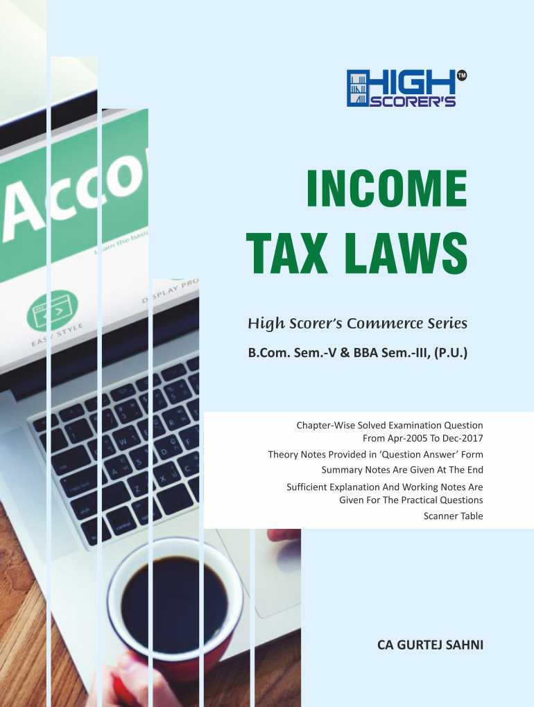 High Scorer's Income tax law for B.Com semester-V and B.B.A semester-III Panjab University for December 2019 examination. by Ca Gurtej Sahni (Mohindra publishing house)