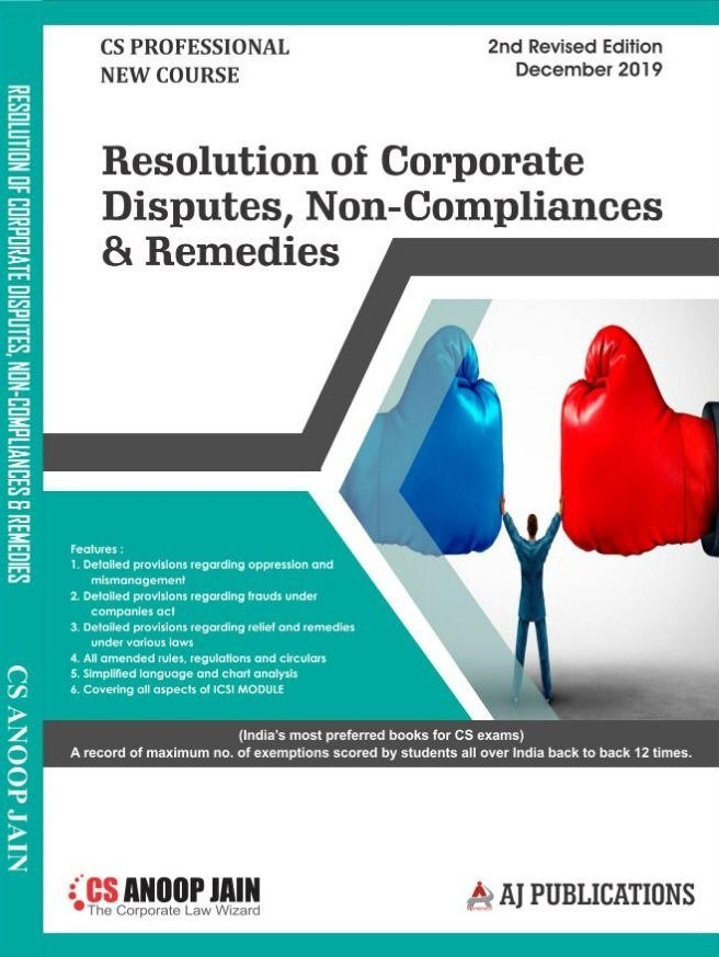 Aj publication CS Professional Programme Resolution of Corporate Disputes Non Compliances and Remedies New Syllabus By CS Anoop Jain Applicable for December 2019 Exam