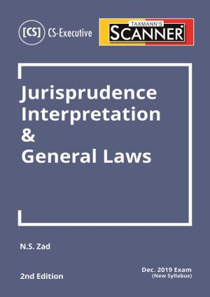 Taxmann CS Executive Scanner – Jurisprudence Interpretation & General Laws (New Syllabus) for 2019 exams