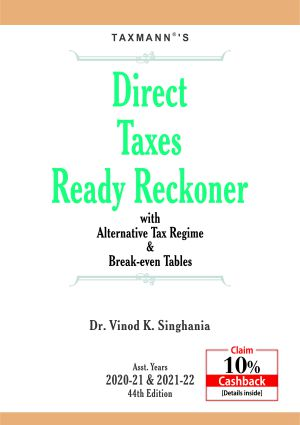 Direct Taxes Ready Reckoner with Alternative Tax Regime & Break-even Tables (Updated till 17th May 2020)