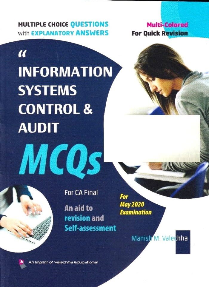 Valechha Educational's Information Systems Control And Audit (ISCA) Multiple Choice Questions Old Syllabus for CA Final By Manish Valechha Applicable for May 2020 Exam