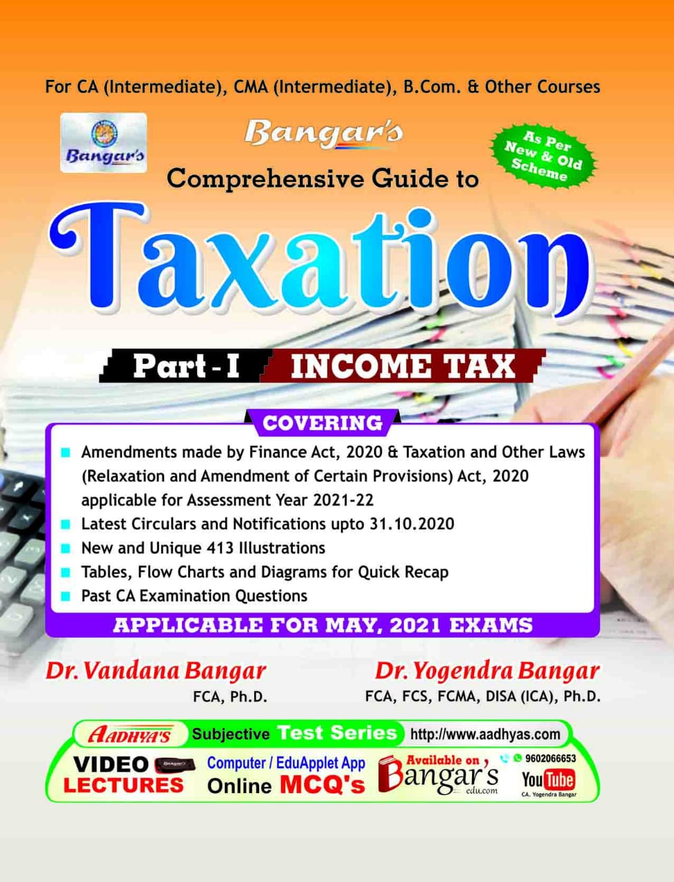 Aadhya Prakashan Comprehensive Guide to Taxation I (Income Tax) For CA Intermediate,CMA Intermediate,New & Old Syllabus By Yogendra Bangar ,Vandana Bangar, Applicable for May 2021 Exam