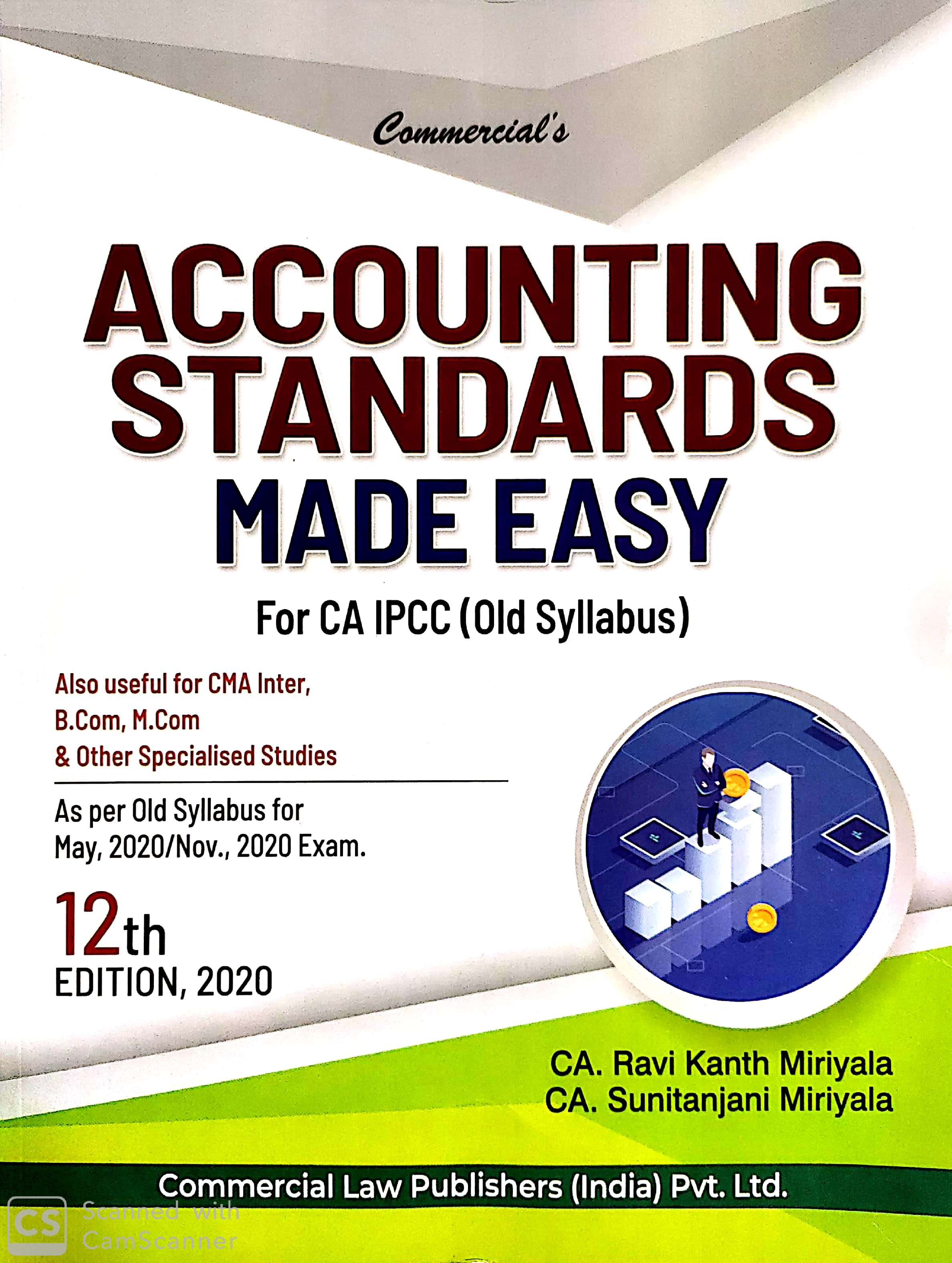 Commercial CA Final Old Syllabus Accounting Standards made Easy By Ravi kant miriyala, Applicable for May 2020 Exam