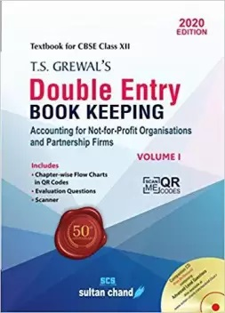 Double Entry Book Keeping Accounting For Not-for-Profit Organisations and Partnership Firms (Vol. I) Class XII, T.S. Grewals (Sultan Chand & Sons (P) Ltd.)