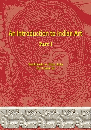 An Introduction to Indian Art Part 1, Class XI