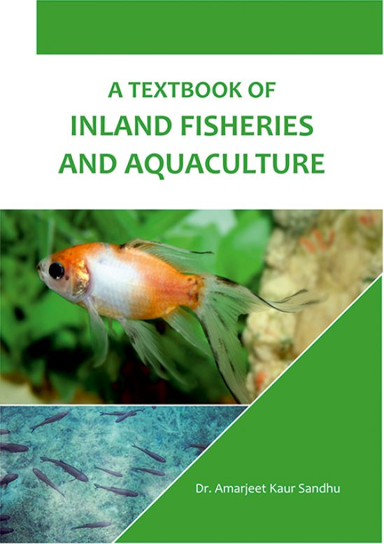 A TEXTBOOK OF INLAND FISHERIES AND AQUACULTURE for undergraduate classes by Dr