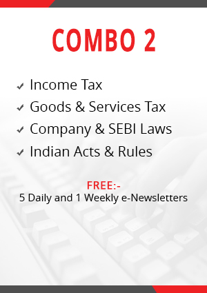 Combo 2 – Income Tax, Goods & Services Tax, Company & SEBI Laws and Indian Acts & Rules Module