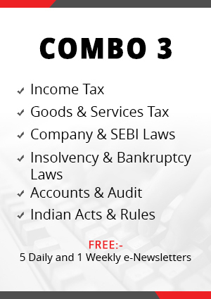 Combo 3 – Income Tax, Goods & Services Tax, Company & SEBI Laws, Indian Acts & Rules, Insolvency & Bankruptcy and Accounts & Audit Module
