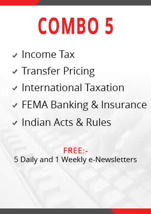 Combo 5 – Income Tax, Transfer Pricing, International Taxation, FEMA Banking & Insurance and Indian Acts & Rules Module