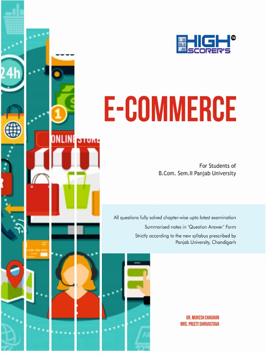 High Scorer's E-Commerce for B.Com. Sem.-II by Dr. Mukesh Chauhan and Mrs. Preeti Shrivastav (Mohindra Publishing House) New Edition for Panjab University 2020 Examination