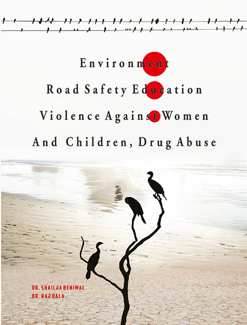 Enviroment, road safety education, violence against women and children, Drug abuse by Dr Shailja Beniwal and Dr Raj Bala Edition 2020 for Panjab University