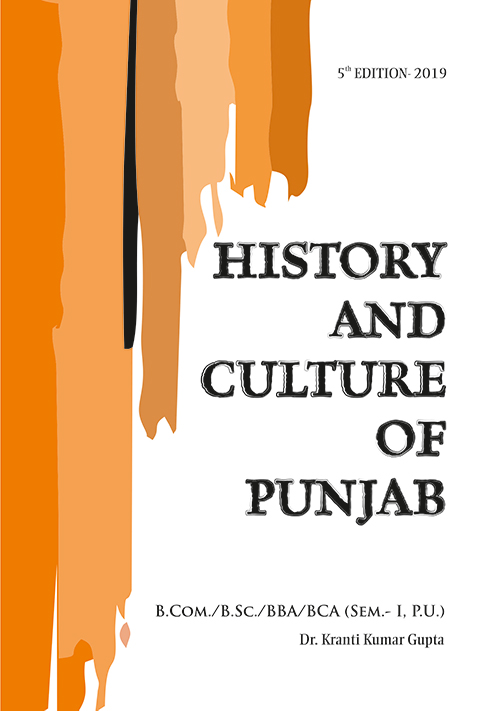 History and Culture of Punjab for B.Com./B.Sc./BBA/BCA Sem.- I Dr. Kranti Kumar Gupta (Mohindra Publishing House) Edition 2020 for Panjab University