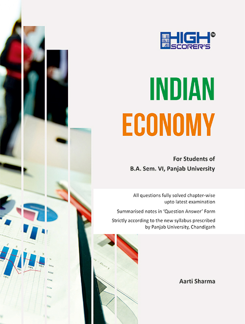 High Scorer's INDIAN ECONOMY FOR BA III Aarti Sharma (Mohindra Publishing House) Edition 2020 for Panjab University