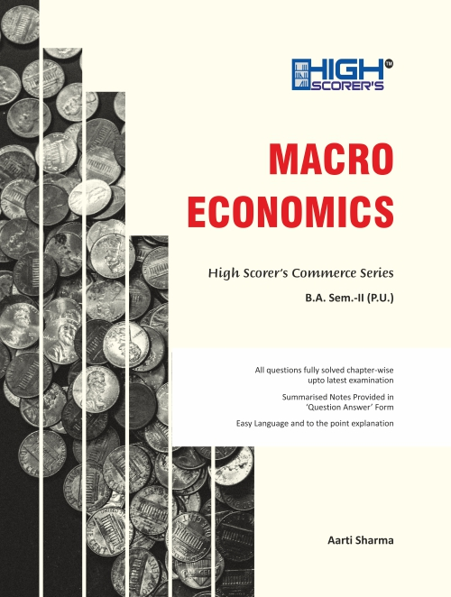 High Scorer's Macro Economics for B.A. Sem-II by Aarti Sharma (Mohindra Publishing House) Edition 2020 for Panjab University
