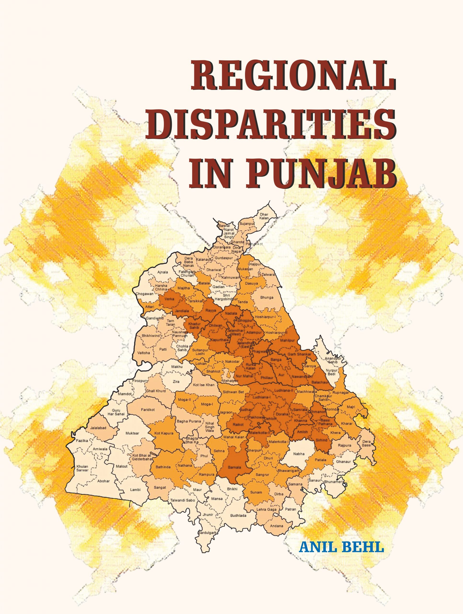 Regional disparities in Punjab by Anil Behl (Mohindra publishing house)