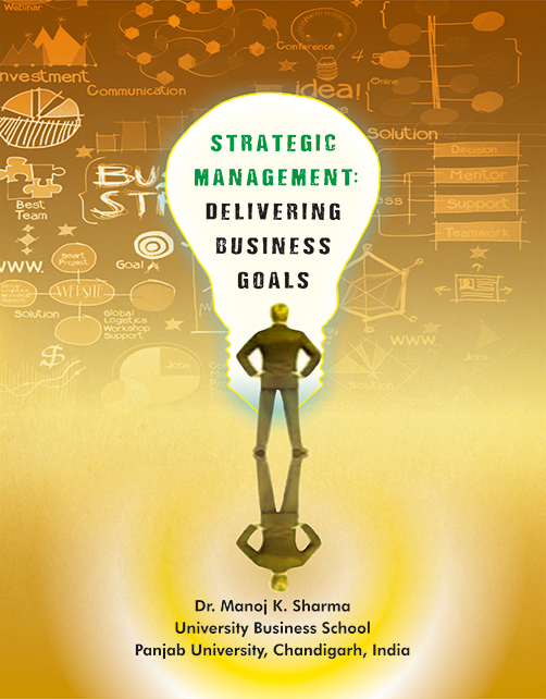 Strategic Management Delivering Business Goals by Dr. Manoj K Sharma