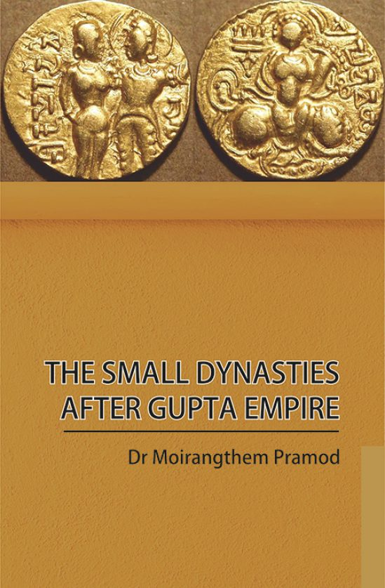 The Small Dynasties After Gupta Empire by Dr