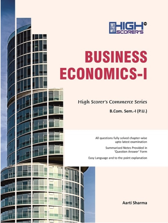 High Scorer's Business Economic-I for B.Com. Sem-I by Aarti Sharma (Mohindra Publishing House) Edition 2020
