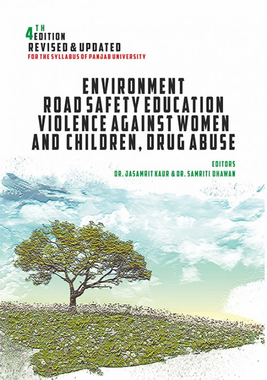 Environment, Road Safety Education and Violence Against Women and Children & Drug Abuse for BBA/BCA/BA/B.Sc./B.Com by Dr. Jasamrit kaur and Dr