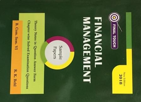 Final Touch Financial Management for Semester-VI B.Com (P.U.) by R.K Behl (Aastha Publication) Edition 2020 for Panjab University