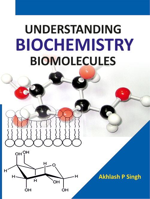 Understanding Biochemitry Biomolecules by Akhlash P Singh
