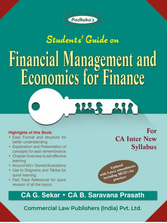 Padhuka Students Guide on Financial Management and Economics for Finance for CA Inter New Syllabus By G Sekar and B Sarvana Prasath Applicable for May 2020 Exam (Commercial law publishers) 1