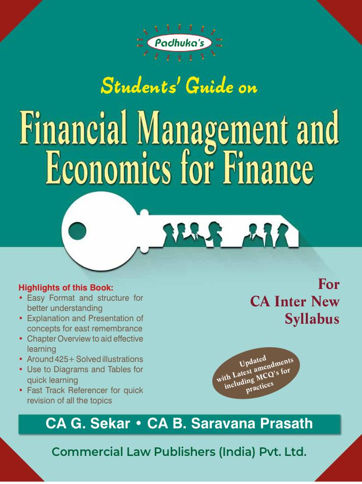 Padhuka Students Guide on Financial Management and Economics for Finance for CA Inter New Syllabus By G Sekar and B Sarvana Prasath Applicable for May 2020 Exam (Commercial law publishers)
