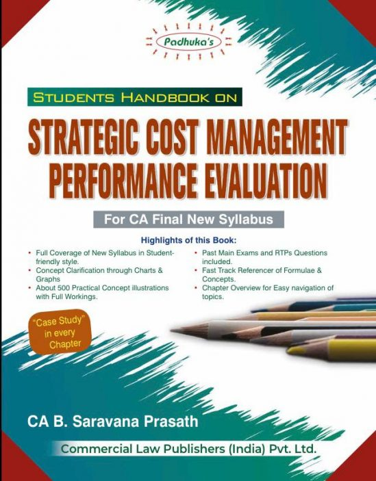 CCH Padhukas Students Handbook on Strategic Cost Management & Performance Evaluation for CA Final New Syllabus By B Saravana Prasath Applicable for November 2020 Exam(Commercial law publishers) 1