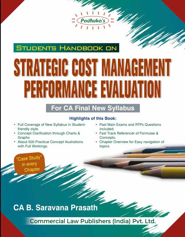 CCH Padhukas Students Handbook on Strategic Cost Management & Performance Evaluation for CA Final New Syllabus By B Saravana Prasath Applicable for November 2020 Exam(Commercial law publishers)