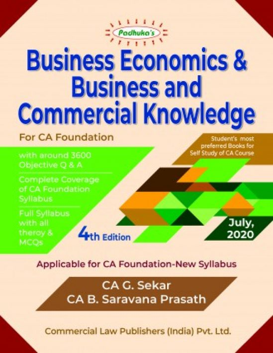 Padhuka Business Economics & Business and Commercial Knowledge New Syllabus for CA Foundation By G Sekar & B Saravana Prasath Applicablefor November 2020 Exam(Commercial law publishers) 1