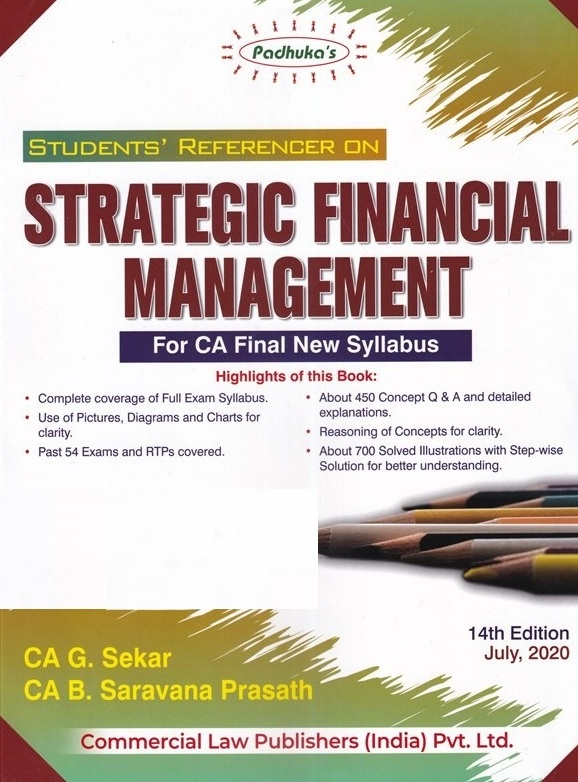 Padhuka Students Referencer on Strategic Financial Management For CA Final New Syllabus CA Final by G Sekar , B Sarvana Prasath Applicable for November 2020 Exam(Commercial law publishers)