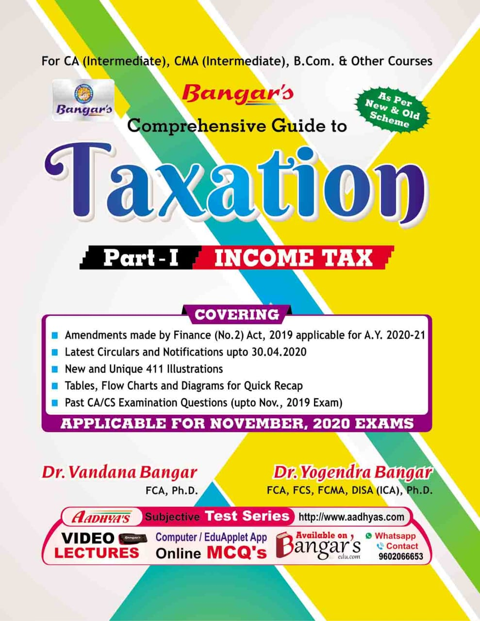 Aadhya Prakashan Comprehensive Guide to Taxation I (Income Tax) For CA Intermediate,CMA Intermediate,New & Old Syllabus By Yogendra Bangar ,Vandana Bangar, Applicable for Nov 2020 Exam