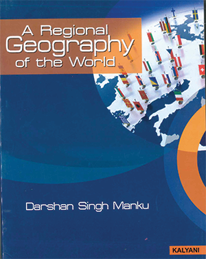 A Regional Geography of the World by Darshan Singh Manku