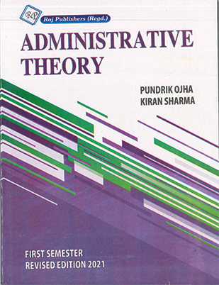 Administrative Theory for Sem.1 by Pundrik Ojha & Kiran Sharma Edition 2020