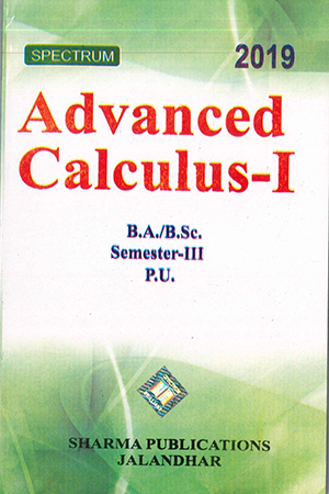 Advanced Calculus-1 for B.A. / B.Sc. Semester 3 P.U. by D.R. Sharma Edition 2019