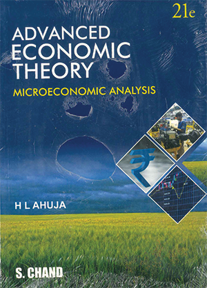 Advanced Economic Theory 21st Edition by H.L. Ahuja
