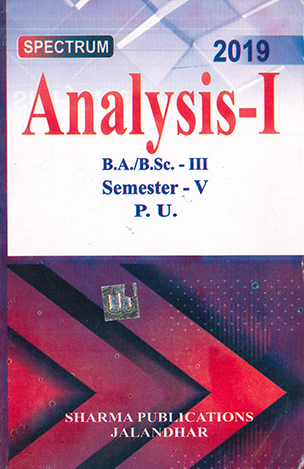 Analysis-I for B.A. / B.Sc. 3, Semester 5 P.U. by D.R. Sharma Edition 2019
