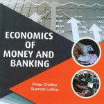 Economics of Money & Banking for Sem. 3 BBA (P.U.) by Pooja Chatley & Supreet Luthra Edition 2020