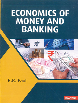 Economics of Money & Banking for Sem. 3 BBA (P.U.) by R.R. Paul Edition 2020