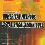 Fundamentals of Numerical Methods & Statistical Techniques for 2nd Edition by Amrinder Pal Singh, Jaspal Singh & Anshuman Sharma