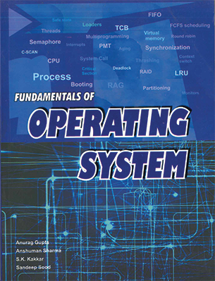 Fundamentals of Operating System by Anurag Gupta, Anshuman Sharma, S.k. Kakkar & Sandeep Sood