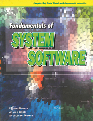 Fundamentals of System Software by Vikram Sharma, Anurag Gupta & Anshuman Sharma