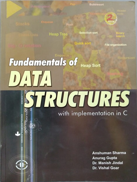Fundamentals of Data Structures with implementation in C by Anshuman Sharma, Anurag Gupta, Dr. Manish Jindal & Dr. Vishal Goar