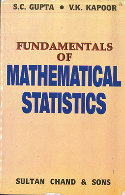 Fundamentals of Mathematical Statistics by S.C. Gupta & V.K. Kapoor