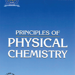 Principles of Physical Chemistry for B.Sc. & M.Sc. Syllabi prescribed by the UGC by Late B.R. Puri, L.R. Sharma & Madan S. Pathania