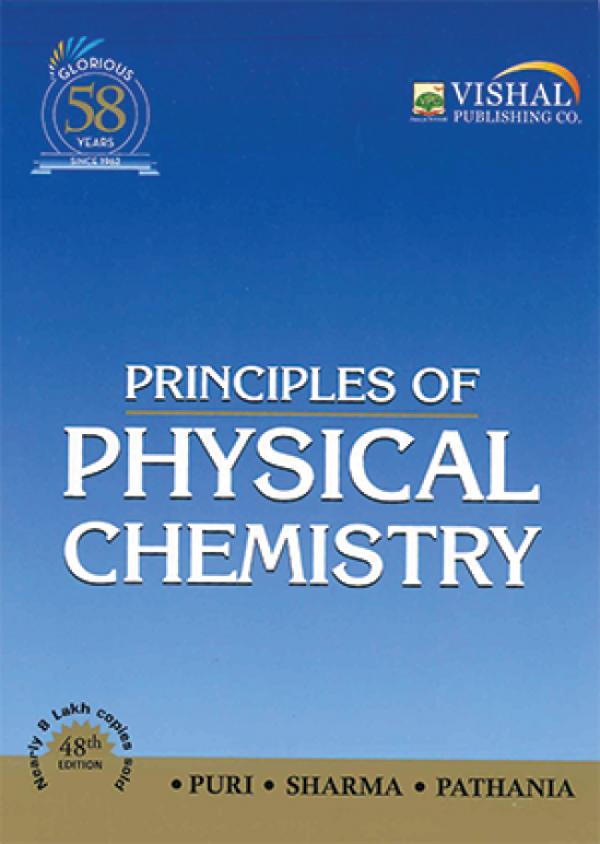 Principles of Physical Chemistry for B.Sc. & M.Sc. Syllabi prescribed by the UGC by Late B.R. Puri, L.R. Sharma & Madan S