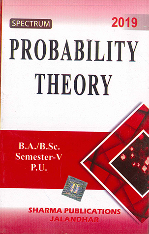 Probability Theory for B.A. / B.Sc. Semester 5 P.U. by D.R. Sharma Edition 2019