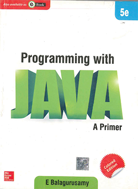 Programming with Java a primer 5th Edition by E Balagurusamy