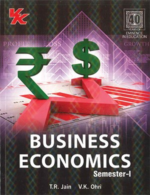 Business economics for Bcom semester 1 by T.R. Jain & V.K. Ohri Edition 2020
