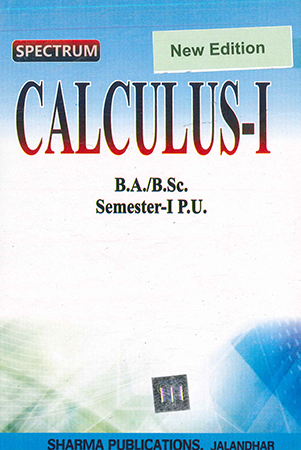 Calculus-1 for B.A. / B.Sc. Semester 1 P.U. by D.R. Sharma Edition 2020